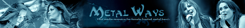 Metal Ways - Your media and pictures resource for female fronted metal bands.